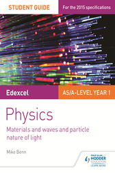 Edexcel AS/A Level Physics Student Guide: Topics 4 and 5 by Mike Benn
