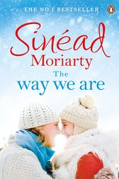 The Way We Are by Sinéad Moriarty