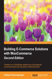 Building E-Commerce Solutions with WooCommerce by Robbert Ravensbergen