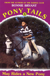 Pony Tails 8: May Rides A New Pony by Bonnie Bryant