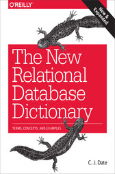The New Relational Database Dictionary by C. J. Date
