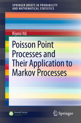 Poisson Point Processes and Their Application to Markov Processes by Kiyosi Itô