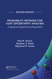 Probability Methods for Cost Uncertainty Analysis by Paul R. Garvey