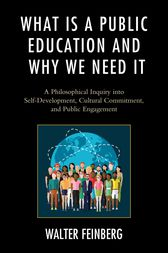 What Is a Public Education and Why We Need It by Walter Feinberg