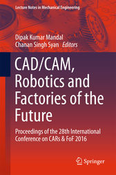 CAD/CAM, Robotics and Factories of the Future by Dipak Kumar Mandal