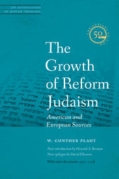The Growth of Reform Judaism by W. Gunther Plaut