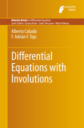 Differential Equations with Involutions by Alberto Cabada
