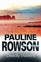 Deadly Waters by Pauline Rowson