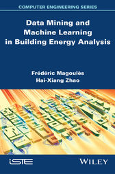 Data Mining and Machine Learning in Building Energy Analysis by Frédéric Magoules