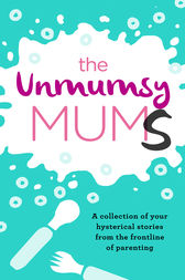 The Unmumsy Mums by The Unmumsy Mum