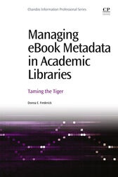 Managing eBook Metadata in Academic Libraries by Donna E Frederick