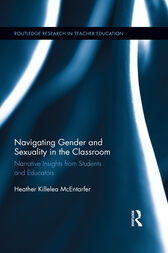 Navigating Gender and Sexuality in the Classroom by Heather Killelea McEntarfer