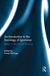 An Introduction to the Sociology of Ignorance by Linsey McGoey