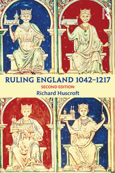 Ruling England 1042-1217 by Richard Huscroft