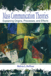 Mass Communication Theories by Melvin L. DeFleur