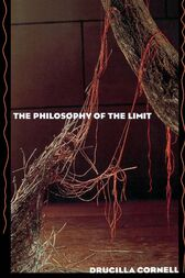 The Philosophy of the Limit by Drucilla Cornell