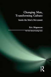 Changing Men, Transforming Culture by Eric Magnuson