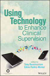 Using Technology to Enhance Clinical Supervision by Tony Rousmaniere