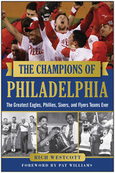 The Champions of Philadelphia by Rich Westcott