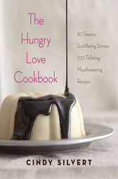 The Hungry Love Cookbook by Cindy Silvert