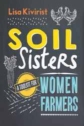 Soil Sisters by Lisa Kivirist
