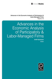 Advances in the Economic Analysis of Participatory & Labor-Managed Firms by Antti Kauhanen