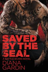 Saved by the SEAL by Diana Gardin