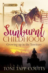 A Sunburnt Childhood by Toni Tapp Coutts
