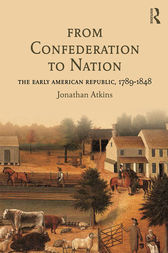 From Confederation to Nation by Jonathan Atkins