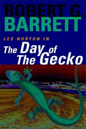 The Day of the Gecko: A Les Norton Novel 9 by Robert Barrett