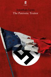 The Patriotic Traitor by Jonathan Lynn