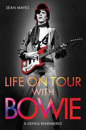 Life on Tour with Bowie by Sean Mayes