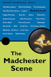The Madchester Scene by Richard Luck