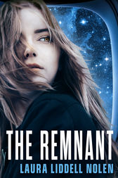 The Remnant (The Ark Trilogy, Book 2) by Laura Liddell Nolen