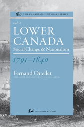 Lower Canada 1791-1840 by Fernand Ouellet