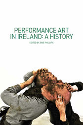 Performance Art in Ireland by Aine Phillips