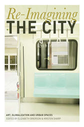 Re-Imagining the City by Elizabeth Grierson