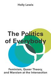 The Politics of Everybody by Assistant Professor Holly Lewis
