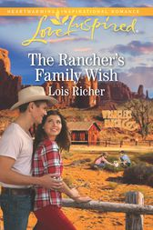 The Rancher's Family Wish by Lois Richer