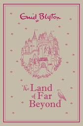 The Land of Far Beyond by Enid Blyton