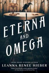 Eterna and Omega by Leanna Renee Hieber