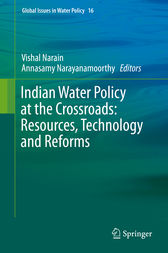 Indian Water Policy at the Crossroads: Resources, Technology and Reforms by Vishal Narain