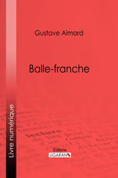 Balle-franche by Gustave Aimard