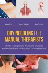 Dry Needling for Manual Therapists by Giles Gyer