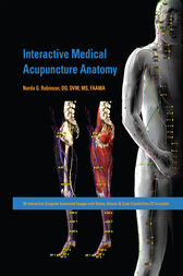 Interactive Medical Acupuncture Anatomy by Narda G. Robinson