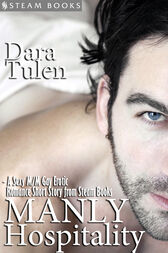 Manly Hospitality - A Sexy M/M Gay Erotic Romance Short Story from Steam Books by Dara Tulen
