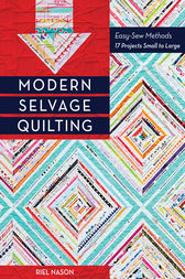 Modern Selvage Quilting by Riel Nason