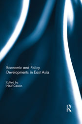 Economic and Policy Developments in East Asia by Noel Gaston