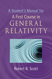 A Student's Manual for A First Course in General Relativity by Robert B. Scott