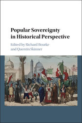 Popular Sovereignty in Historical Perspective by Richard Bourke